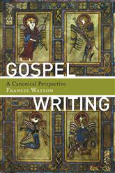 Francis Watson, Gospel Writing. A Canonical Perspective